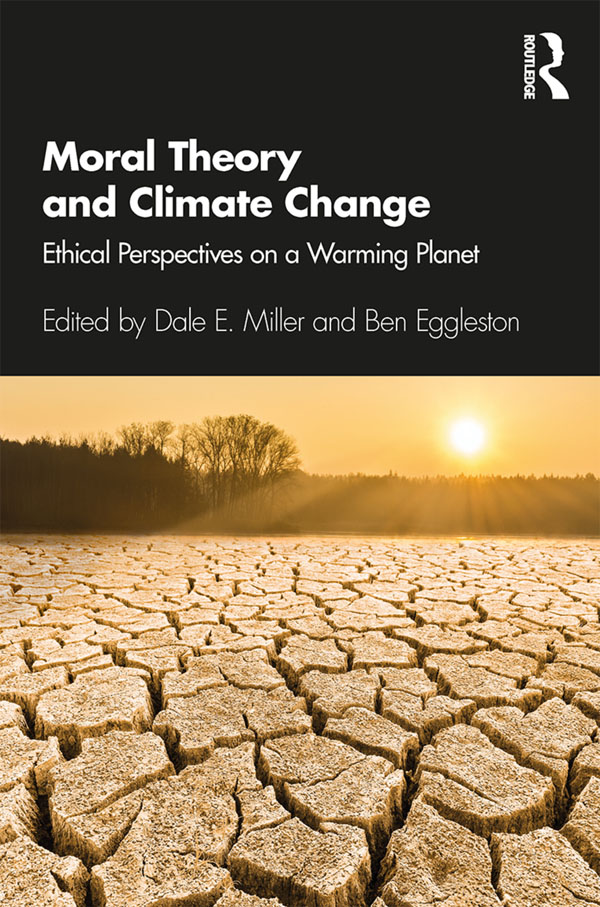 Moral Theory and Climate Change: Ethical Perspectives on a Warming Planet book cover