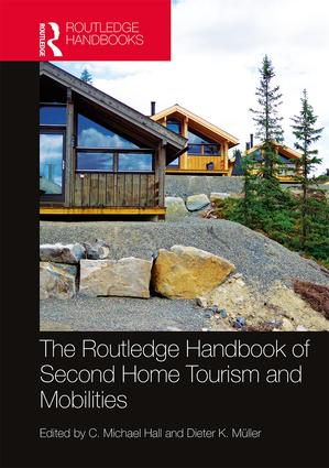 The Routledge Handbook of Second Home Tourism and Mobilities book cover