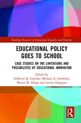 Educational Policy Goes to School: Case Studies on the Limitations and Possibilities of Educational Innovation book cover