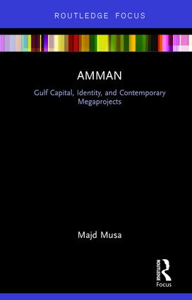 Amman: Gulf Capital, Identity, and Contemporary Megaprojects book cover
