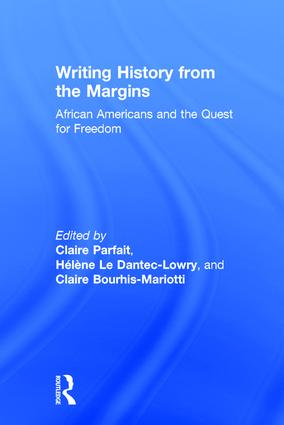 Writing History from the Margins: African Americans and the Quest for Freedom, 1st Edition (Hardback) book cover