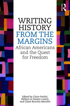 Writing History from the Margins: African Americans and the Quest for Freedom (Paperback) book cover