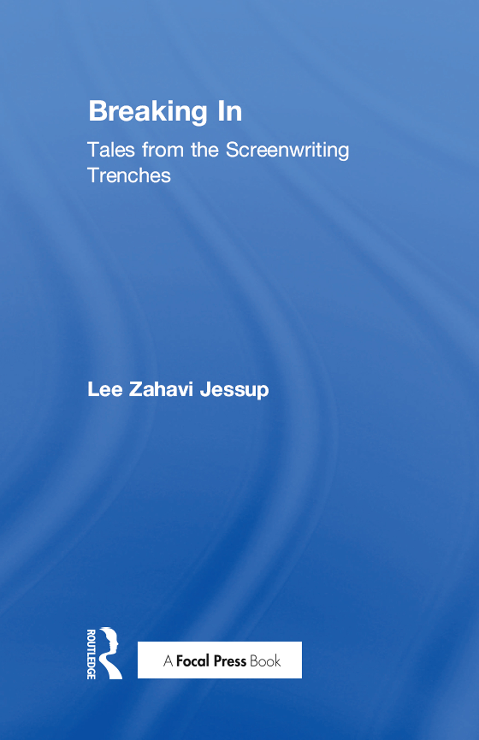 Breaking In: Tales from the Screenwriting Trenches book cover