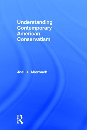 Understanding Contemporary American Conservatism: 1st Edition (Hardback) book cover