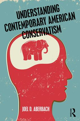 Understanding Contemporary American Conservatism: 1st Edition (Paperback) book cover