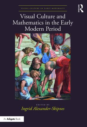 Visual Culture and Mathematics in the Early Modern Period: 1st Edition (Hardback) book cover