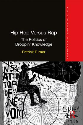 Hip Hop Versus Rap: The Politics of Droppin' Knowledge, 1st Edition (Paperback) book cover