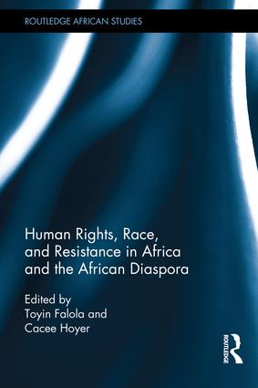 Human Rights, Race, and Resistance in Africa and the African Diaspora: 1st Edition (Hardback) book cover