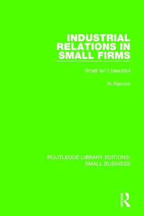 Industrial Relations in Small Firms: Small Isn't Beautiful book cover