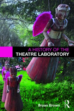 A History of the Theatre Laboratory: 1st Edition (Paperback) book cover