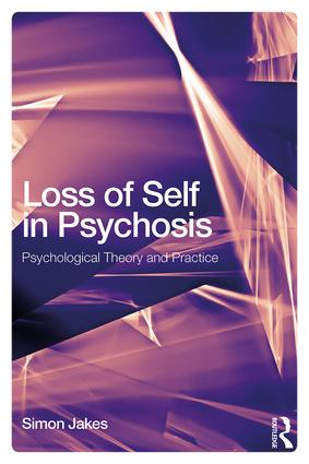 Loss of Self in Psychosis and CBT: Psychological Theory and Practice book cover