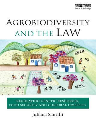 Agrobiodiversity and the Law: Regulating Genetic Resources, Food Security and Cultural Diversity book cover