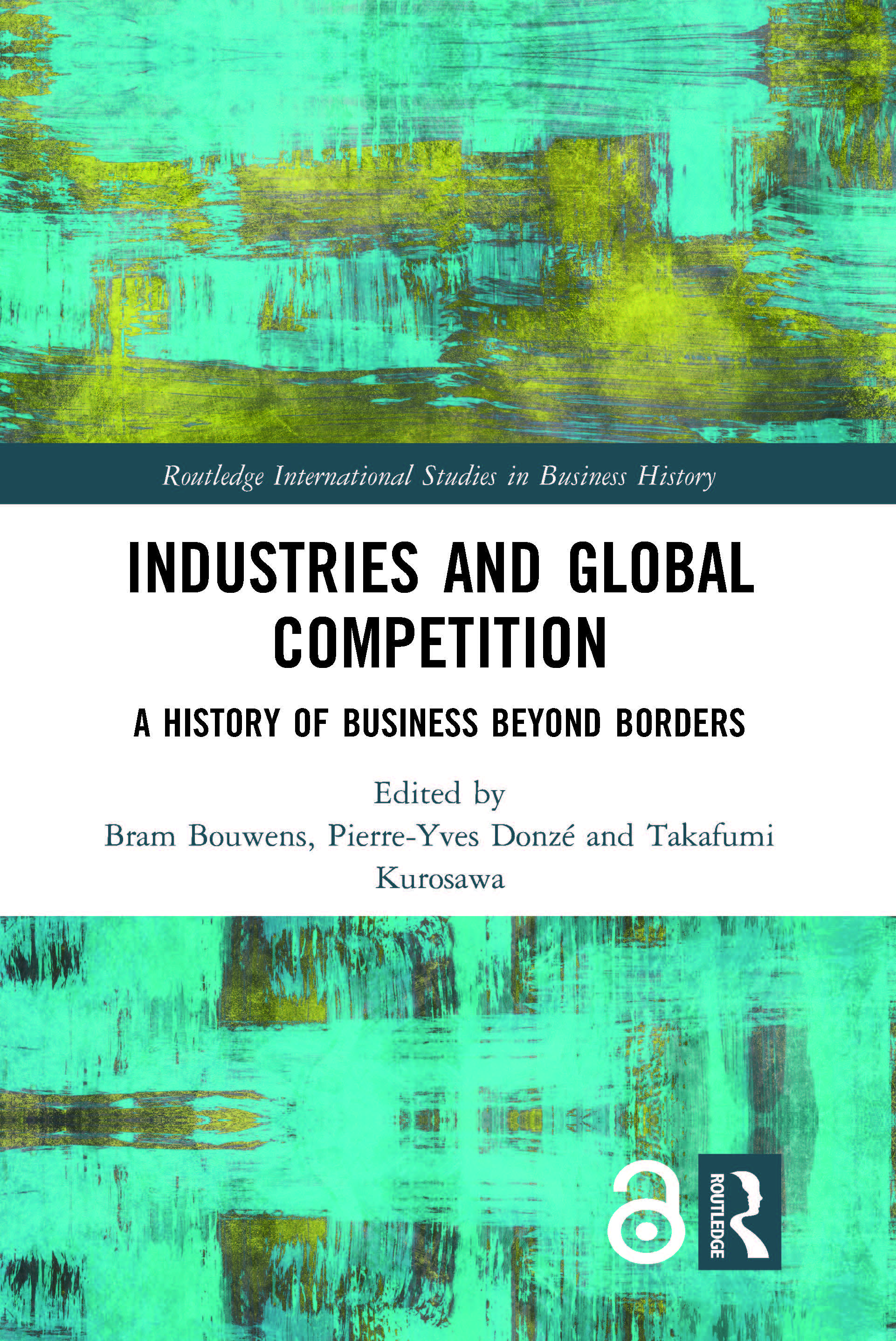 Industries and Global Competition: A History of Business Beyond Borders book cover
