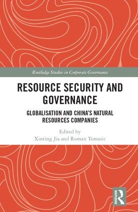 Resource Security and Governance: Globalisation and China's Natural Resources Companies book cover