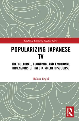 Popularizing Japanese TV: The Cultural, Economic, and Emotional Dimensions of Infotainment Discourse book cover