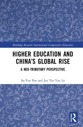 Higher Education and China's Global Rise: A Neo-tributary Perspective book cover
