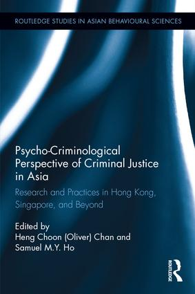 Psycho-Criminological Perspective of Criminal Justice in Asia: Research and Practices in Hong Kong, Singapore, and Beyond, 1st Edition (Hardback) book cover