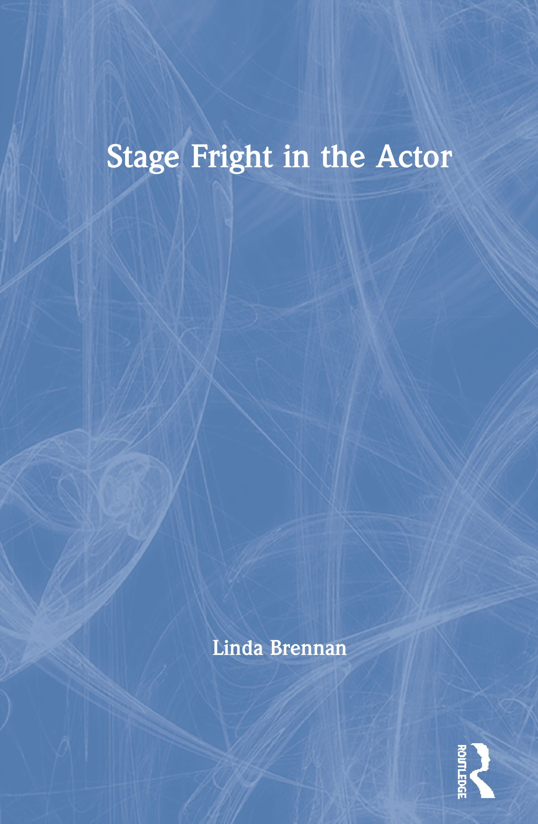Stage Fright in the Actor: 1st Edition (Paperback) book cover