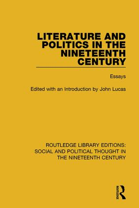 Literature and Politics in the Nineteenth Century: Essays book cover
