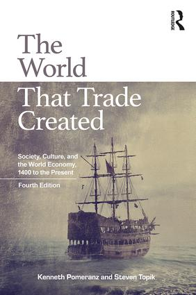 The World That Trade Created: Society, Culture and the World Economy, 1400 to the Present book cover