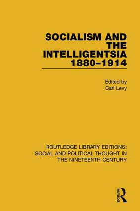 Socialism and the Intelligentsia 1880-1914