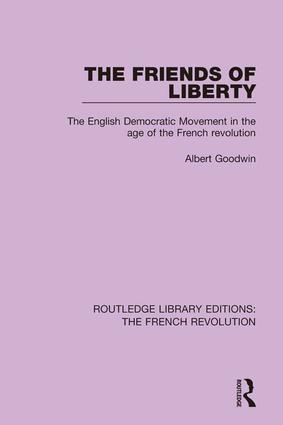 The Friends of Liberty: The English Democratic Movement in the Age of the French Revolution book cover