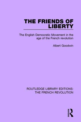 The Friends of Liberty: The English Democratic Movement in the Age of the French Revolution, 1st Edition (Paperback) book cover