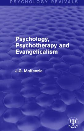 Psychology, Psychotherapy and Evangelicalism: 1st Edition (Hardback) book cover