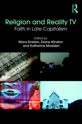 Religion and Reality TV: Faith in Late Capitalism, 1st Edition (Paperback) book cover