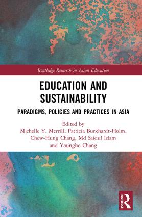 Education and Sustainability: Paradigms, Policies and Practices in Asia, 1st Edition (Hardback) book cover