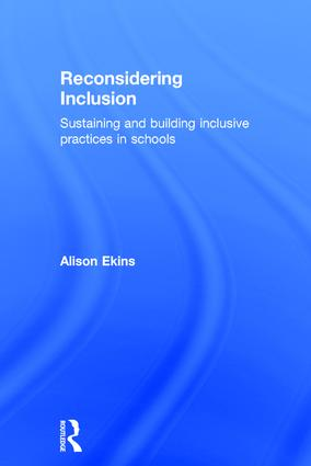 Reconsidering Inclusion: Sustaining and building inclusive practices in schools, 1st Edition (Hardback) book cover