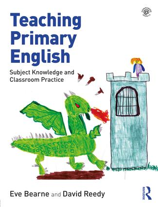 Teaching Primary English: Subject Knowledge and Classroom Practice book cover