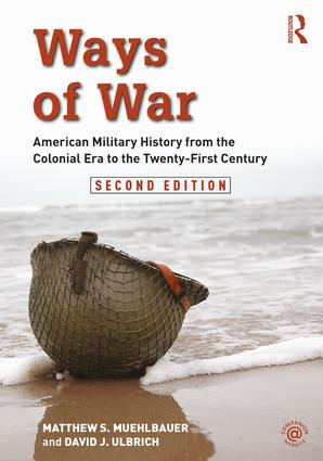 Ways of War: American Military History from the Colonial Era to the Twenty-First Century, 2nd Edition (Paperback) book cover