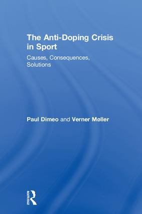 The Anti-Doping Crisis in Sport: Causes, Consequences, Solutions book cover