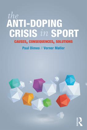 The Anti-Doping Crisis in Sport: Causes, Consequences, Solutions, 1st Edition (Paperback) book cover