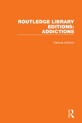 Routledge Library Editions: Addictions: 1st Edition (Hardback) book cover