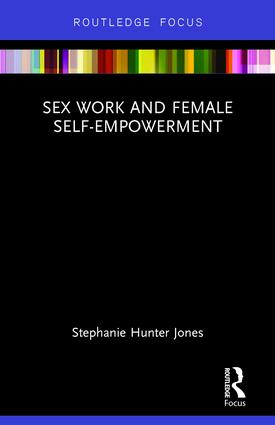 Sex Work and Female Self-Empowerment: 1st Edition (Hardback) book cover