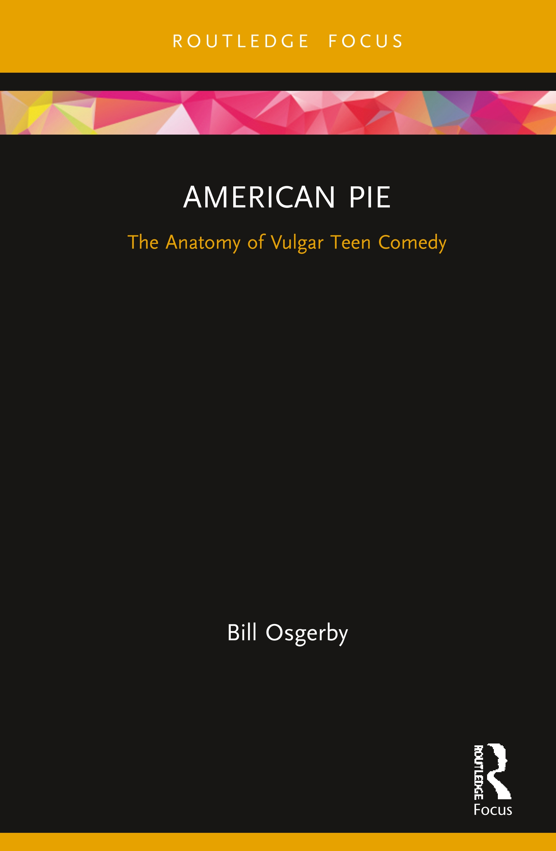 American Pie: The Anatomy of Vulgar Teen Comedy book cover