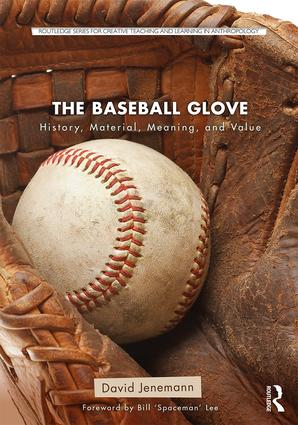 The Baseball Glove: History, Material, Meaning, and Value book cover