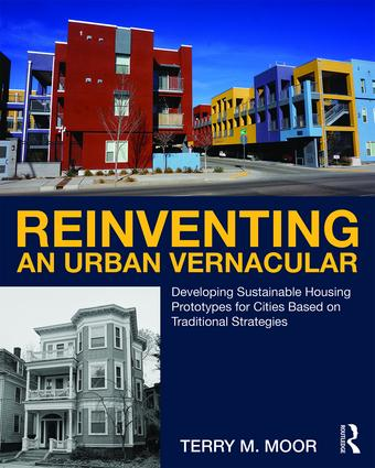 Reinventing an Urban Vernacular: Developing Sustainable Housing Prototypes for Cities Based on Traditional Strategies book cover