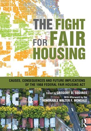 The Fight for Fair Housing: Causes, Consequences, and Future Implications of the 1968 Federal Fair Housing Act book cover