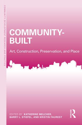 Community-Built: Art, Construction, Preservation, and Place book cover