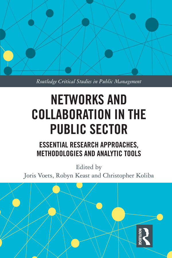 Networks and Collaboration in the Public Sector: Essential research approaches, methodologies and analytic tools book cover