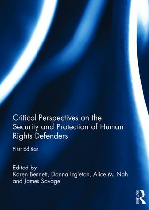 Critical Perspectives on the Security and Protection of Human Rights Defenders: 1st Edition (Hardback) book cover
