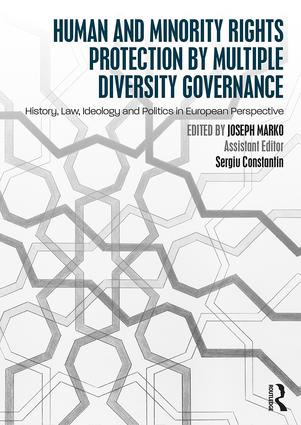 Human and Minority Rights Protection by Multiple Diversity Governance: History, Law, Ideology and Politics in European Perspective, 1st Edition (Paperback) book cover
