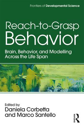 Reach-to-Grasp Behavior: Brain, Behavior, and Modelling Across the Life Span book cover