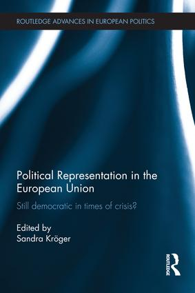 Political Representation in the European Union: Still democratic in times of crisis?, 1st Edition (Paperback) book cover