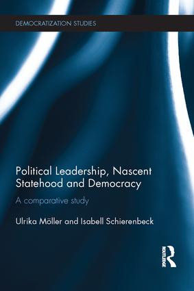 Political Leadership, Nascent Statehood and Democracy: A comparative study, 1st Edition (Paperback) book cover