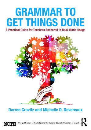 Grammar to Get Things Done: A Practical Guide for Teachers Anchored in Real-World Usage (Paperback) book cover