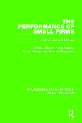 The Performance of Small Firms: Profits, Jobs and Failures book cover